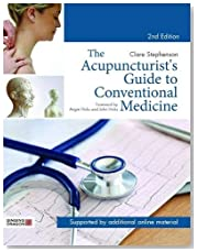The Acupuncturist\'s Guide to Conventional Medicine, Second Edition