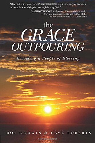 The Grace Outpouring: Becoming a People of Blessing (Godwin Roy)