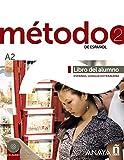 Método de español. A2. Libro del alumno. Con espansione online. Con CD Audio. Per le Scuole superiori: Método 2 de español. Libro del Alumno A2 - Método 2 De Español A2 - Libro Del Alumno