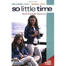 So Little Time #12: Best Friends Forever by Olsen, Mary-Kate & Ashley (2003) Mass Market Taschenbuch