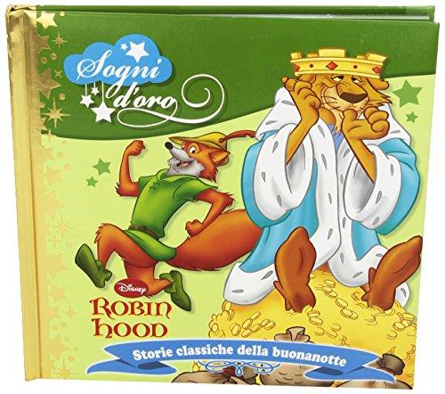 Robin Hood. Sogni d'oro. Ediz. illustrata