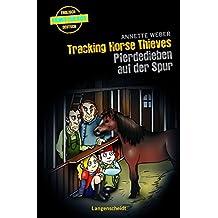 Tracking Horse Thieves - Pferdedieben auf der Spur (Englische Krimis für Kids)