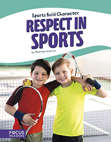 Sports: Respect in Sports (Sports Build Character)