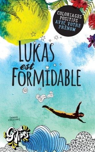 Lukas est formidable: Coloriages positifs avec votre prénom par Procrastineur