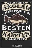 Es gibt viele Angler aber nur die Besten gehen Karpfen angeln: Karpfen Fangbuch, Notizbuch