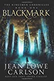Blackmark: An Epic Fantasy Adventure Sword and Highland Magic: Volume 1 (The Kingsmen Chronicles)