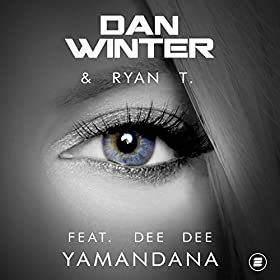 Dan Winter & Ryan T feat. Dee Dee-Yamandana