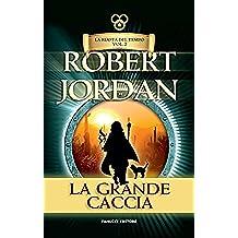 La grande caccia. La Ruota del Tempo: 2 (Fanucci Narrativa) (Italian Edition)