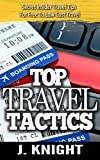 Travel: Amazingly Shocking Insider Travel Industry Tactics To FREE And Low Cost Travel Uncovered (Travel Books, Travel Reference) (travel writing, cruise, ... safari guide, how to travel the world)
