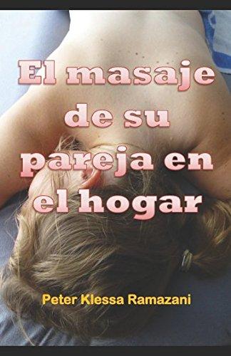 El masaje de su pareja en el hogar: Edición con fotos en blanco y negro.