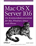 Image de Mac OS X Server 10.6: Die Kommunikationszentrale für Mac, Windows, Linux und iPhone