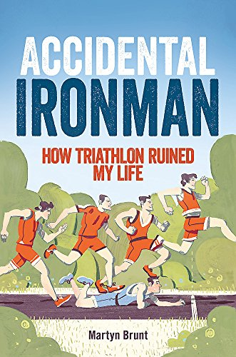 Accidental Ironman: How Triathlon Ruined My Life