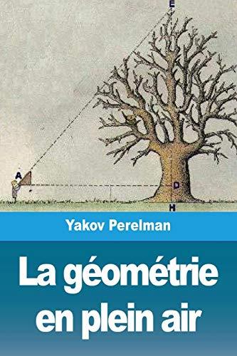 La Géométrie En Plein Air: Volume I par Yakov Perelman