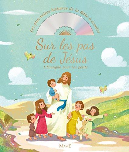Sur les pas de Jésus. L'Evangile pour les petits + CD par Gaëlle Tertrais