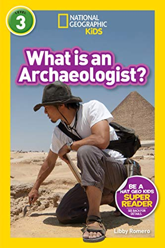 National Geographic Readers: What Is an Archaeologist? (L3) (English Edition)