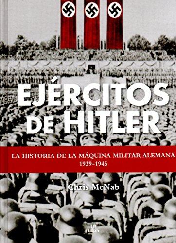 Ejércitos de Hitler (Historia Militar)