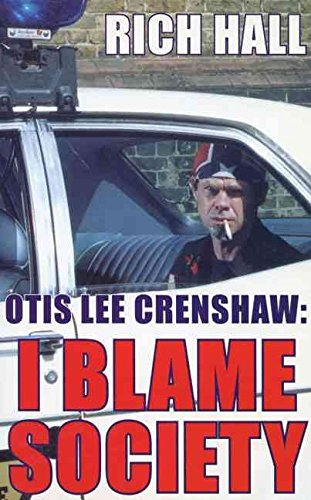 [(Otis Lee Crenshaw : I Blame Society)] [By (author) Rich Hall] published on (October, 2005)