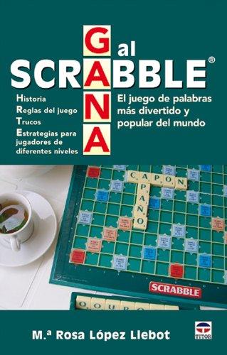 Gana al scrabble : el juego de palabras más divertido y popular del mundo por Mª Rosa López Llebot