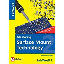 Mastering Surface Mount Technology: LabWorX 2 by Vincent Himpe (29-Oct-2012) Perfect Paperback