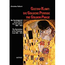 Gustav Klimt: Die Goldene Periode: Der Symbolgehalt seiner Bilder aus den Jahren 1901-1910