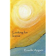 Looking for Icarus by Roselle Angwin (July 10, 2015) Paperback