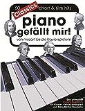 Piano gefällt mir! Classics - Von Mozart bis Die Klavierspielerin (Book): Songbook für Klavier