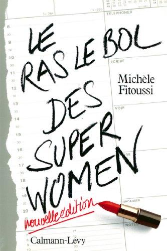 Le Ras-le-bol des superwomen -Ned- : Nouvelle édition (Documents, Actualités, Société) par Michèle Fitoussi