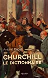 Churchill, le dictionnaire par Capet