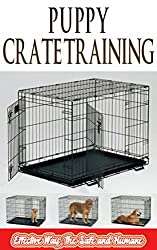 Puppy Crate Training: Effective Way, The Safe and Humane