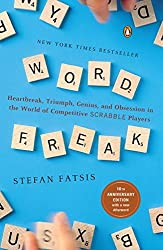 Word Freak: Heartbreak, Triumph, Genius, and Obsession in the World of Competitive Scrabble Players by Stefan Fatsis (2002-07-30)