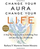 Change Your Aura, Change Your Life (Revised Edition)