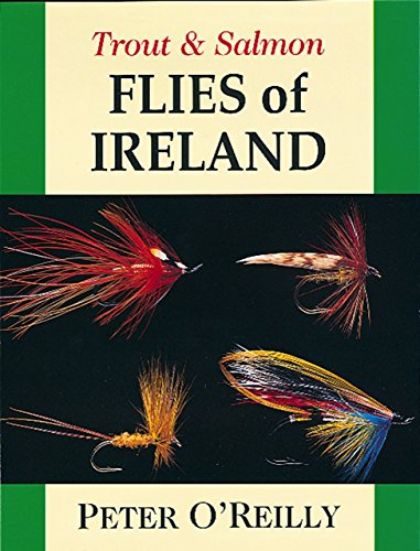 Trout and Salmon Flies of Ireland por Peter O'Reilly