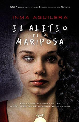 El aleteo de la mariposa (Algaida Literaria - Premio Ateneo Joven De Sevilla)