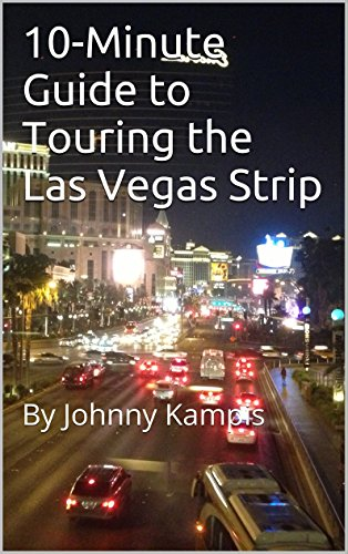 10-Minute Guide to Touring the Las Vegas Strip: By Johnny Kampis (English Edition)