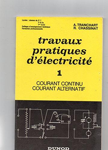 Travaux pratiques d'électricité, 1: courant continu couranrt alternatif