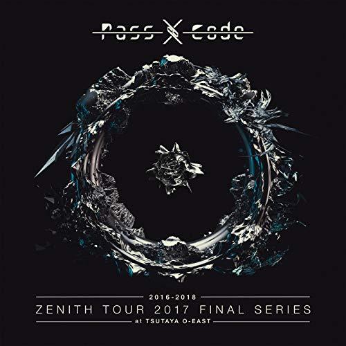 Passcode Zenith Tour 2017 Final Series At Tsutaya O-east - Zenith Serie