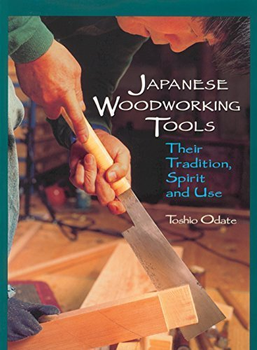 Japanese Woodworking Tools: Their Tradition, Spirit and Use by Toshio Odate (1998-09-01)