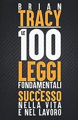 Idea Regalo - Le 100 leggi fondamentali del successo nella vita e nel lavoro