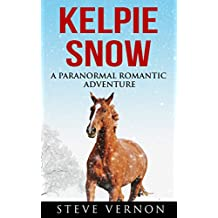 Kelpie Snow: A Paranormal Romantic Adventure (Kelpie Tales Book 3)