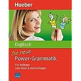 Die neue Power-Grammatik Englisch: Für Anfänger zum Üben & Nachschlagen / Buch
