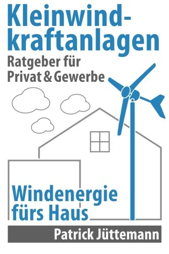 Ratgeber Kleinwindkraftanlagen: Windenergie fürs Haus