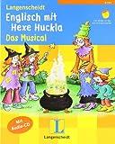 Langenscheidt Englisch mit Hexe Huckla - Das Musical - Buch mit Audio-CD (Langenscheidt ... mit Hexe Huckla)