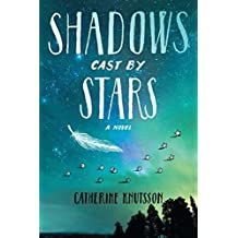 Shadows Cast by Stars by Catherine Knutsson (2013-06-04)