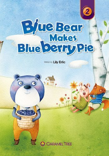 Blue Bear Makes Blueberry Pie (Caramel Tree Readers Level 2) by Erlic, Lily (2014) Paperback