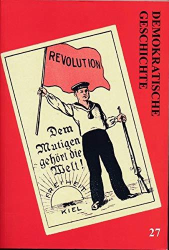 Demokratische Geschichte - Jahrbuch zur Arbeiterbewegung und Demokratie in Schleswig-Holstein: Demokratische Geschichte - Jahrbuch zur ... (Veröffentlichung des Beirat für Geschichte)