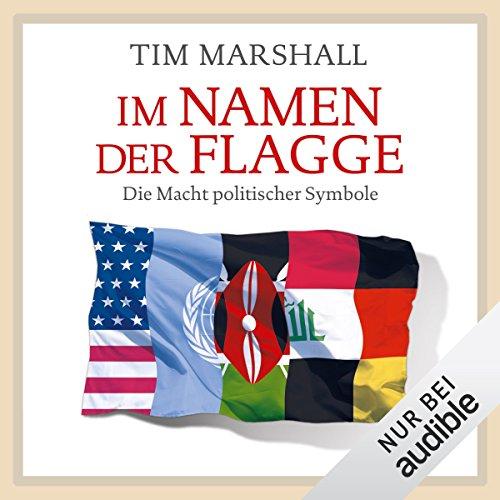 Buchseite und Rezensionen zu 'Im Namen der Flagge: Die Macht politischer Symbole' von Tim Marshall