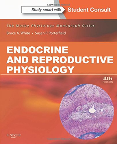 Endocrine and Reproductive Physiology: Mosby Physiology Monograph Series (with Student Consult Online Access), 4e (Mosby's Physiology Monograph)