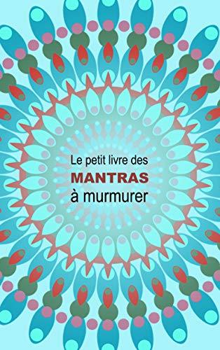 Couverture du livre Le petit livre des Mantras à murmurer