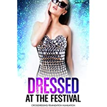 Dressed at the Festival: First Time Feminization Cross-dressing Short Story (English Edition)