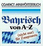 Compact Minibücher, Bayrisch von A-Z -